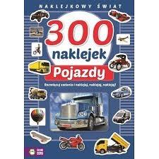 Naklejkowy świat. 300 naklejek pojazdy 9788379838288