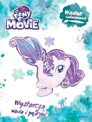 My Little Pony The Movie. Wodne kolorowanie
